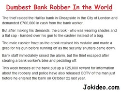 Dumbest Bank Robber In the World 