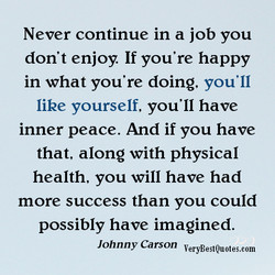 Never continue in a job you