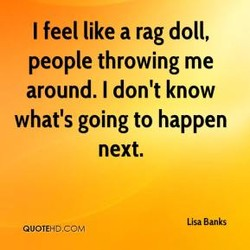 I feel like a rag doll, 