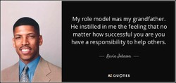 My role model was my grandfather. 