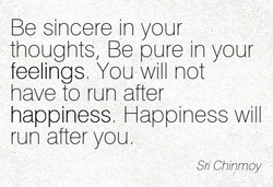 Be sincere in your 
