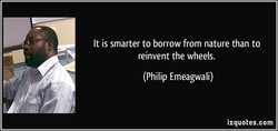It is smarter to borrow from nature than to 