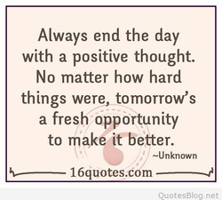 Always end the day 