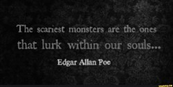 The scariest monsters are the ones 