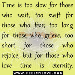 Time is too slow for those 