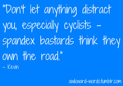 'Dont let anything distract 