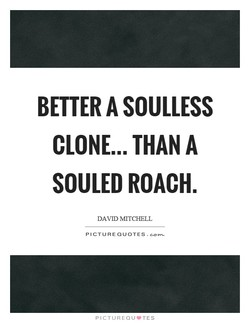 BETTER A SOULLESS 