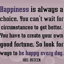 Happiness is alwaus a 