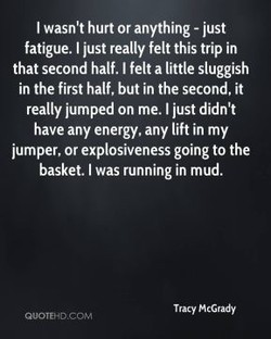 I wasn't hurt or anything - just 