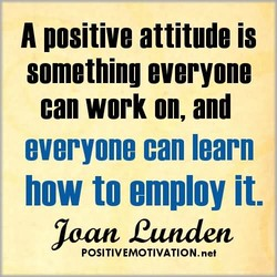 A positive attitude is 