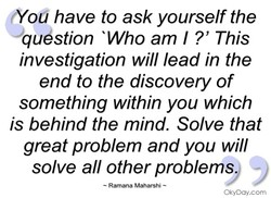 (You have to ask yourself the 
