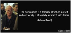 The human mind is a dramatic structure in itself 