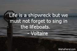 ife is a shipwreck but we 