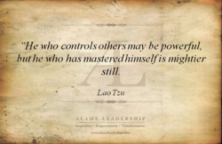 'He who controls others may he powerful, 