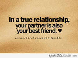 In a tue relaionship, 