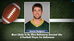 Aaron Rodgers Most Likely To Be Ellen DeGeneres Dressed Like A Football Player For Halloween