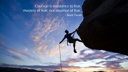 Courage is resistance to fear, 