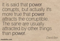 t is said that power 