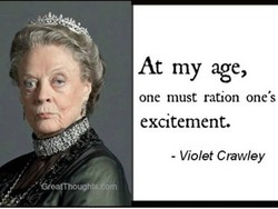 At my age, 