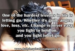 One of-the hardest lessons in life is 