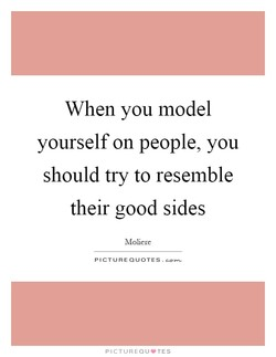 When you model 