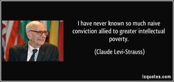 I have never known so much naive 