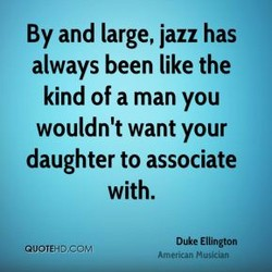 By and large, jazz has 