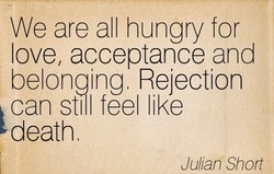 We are all hungry for 
