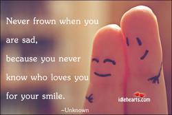 Never frown when you 