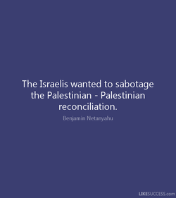 The Israelis wanted to sabotage 