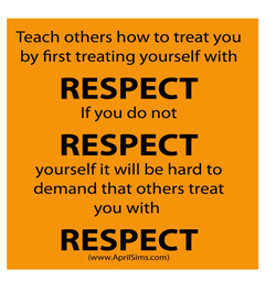Teach others how to treat you 