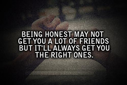 BEING HONESTMAY NOT 