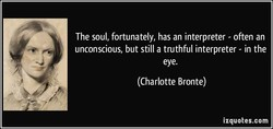 The soul, fortunately, has an interpreter - often an 