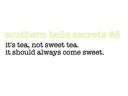 it's tea, not sweet tea. 