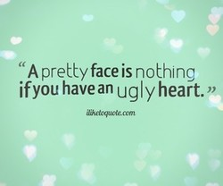 A pretty face is nothi ng 
