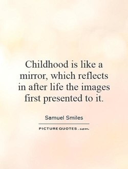 Childhood is like a 