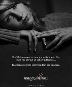 Don't let someone become a priority in your life, 
