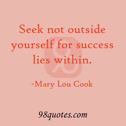 Seek not outside 