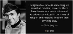 Religious tolerance is something we 