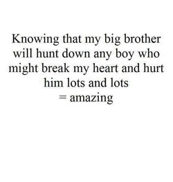Knowing that my big brother 