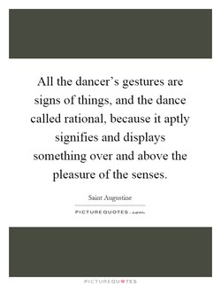 All the dancer's gestures are 