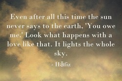 Even after all this time the sun 