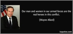 Our men and women in our armed forces are the 
