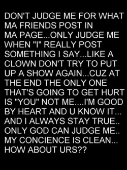 DON'T JUDGE ME FOR WHAT 