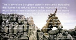 The rivalry of the European states in constantly increasing 