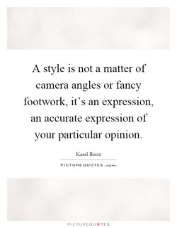 A style is not a matter of 