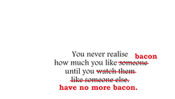 You never realise 