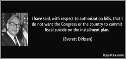 I have said, with respect to authorization bills, that I 