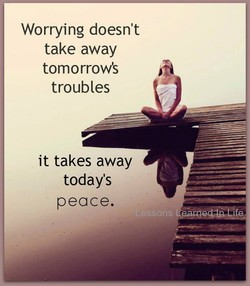 Worrying doesnt 