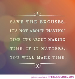 SAVE THE EXCUSES. 
